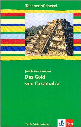 Das Gold von Caxalmalca (Taschenbücherei. Texte & Materialien)