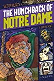 The Hunchback of Notre Dame: A Graphic Novel (Graphic Revolve: Common Core Editions)