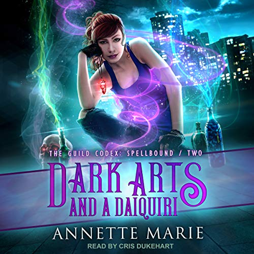 Dark Arts and a Daiquiri: The Guild Codex: Spellbound Series, Book 2