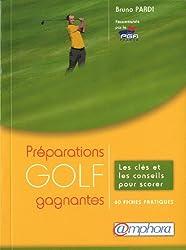 Golf - Préparations gagnantes : Les clés et les conseils pour scorer