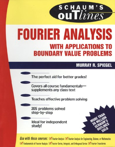 Schaum's Outline of Fourier Analysis with Applications to Boundary Value Problems (Schaum's Outline Series) (English Edition)