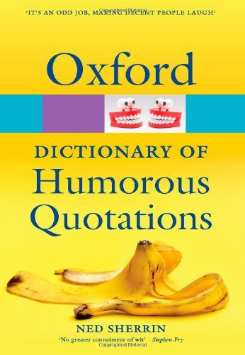 oxford-dictionary-of-humorous-quotations-oxford-paperback-reference-by-ned-sherrin-2012-12-14