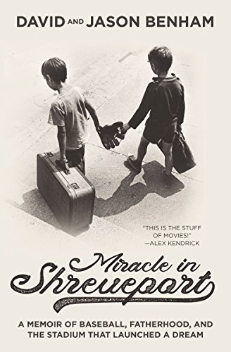 Miracle in Shreveport: A Memoir of Baseball, Fatherhood, and the Stadium that Launched a Dream (English Edition) por David Benham