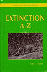 Extinction A-Z (Environment Reference Ser.)