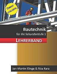 Bautechnik: für die Sekundarstufe 1 (Lehrerband) (Arbeitslehre unterrichten, Band 2)