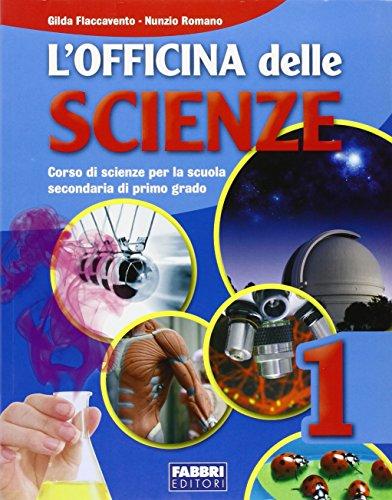L'officina delle scienze. Vol. 1-2-3. Con l'apprendista scienziato. Per la Scuola media. Con CD-ROM