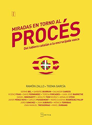 Miradas en torno al Procés (Begira nº 7) por Ramon Zallo Elgezabal