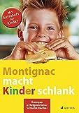 Montignac macht Kinder schlank: Mit Extraheft für Kinder