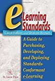 E-Learning Standards: A Guide to Purchasing, Developing, and Deploying Standards-Conformant E-Learning: A Primer for Using the Standards as Decision Support Tools