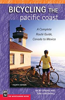Bicycling The Pacific Coast: A Complete Route Guide, Canada to Mexico, 4th Edition par [Spring, Vicky, Kirkendall, Tom]