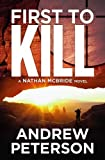 First to Kill (The Nathan McBride Series) by Andrew Peterson
