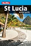 Berlitz: St Lucia Pocket Guide (Berlitz Pocket Guides)