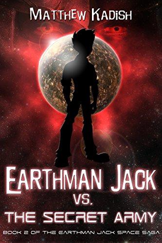 Earthman Jack vs. The Secret Army (Earthman Jack Space Saga Book 2) (English Edition)
