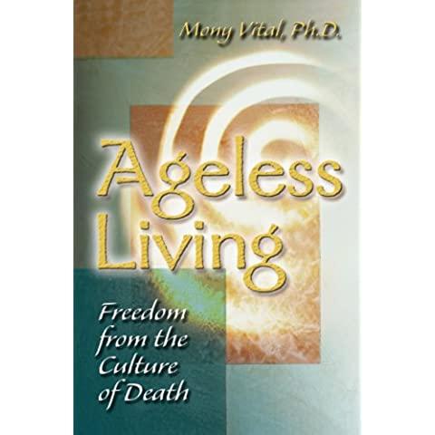 Ageless Living (English Edition)