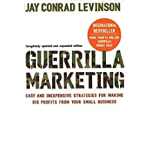 Guerrilla Marketing: Cutting-edge strategies for the 21st century by Jay Conrad Levinson (2007-05-03)