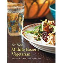 The New Middle Eastern Vegetarian: Modern Recipes from Veggiestan by Sally Butcher (2014-04-01)