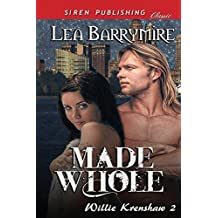 Made Whole [Willie Krenshaw 2] (Siren Publishing Classic) by Lea Barrymire (2014-06-04)