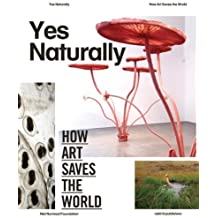Yes Naturally: How Art Saves the World by Jean Fisher (2013-09-30)