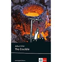 The Crucible: Schulausgabe für das Niveau C1, ab dem 6. Lernjahr. Ungekürzer englischer Originaltext mit Annotationen