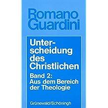Werke: Unterscheidung des Christlichen, in 3 Bdn., Bd.2, Aus dem Bereich der Theologie (Werke / Romano Guardini)