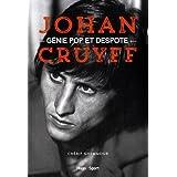 Johan Cruyff, génie pop et despote