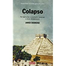 Colapso / Collapse: Por qu¨¦ unas sociedades perduran y otras desaparecen / How Societies Choose to Fail or Succeed (Spanish Edition) by Diamond, Jared (2012) Hardcover