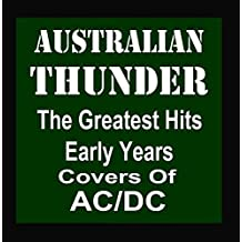 Greatest Hits Early Years: Covers of ACDC by Australian Thunder
