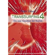 Transsurfing 4: Die zwei Gesichter der Realität