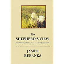 The Shepherd's View: Modern Photographs from an Ancient Landscape