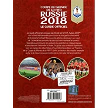 FIFA COUPE DU MONDE FOOTBALL RUSSIE 2018 (Le Guide Officiel)