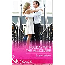 Holiday With The Millionaire (Mills & Boon Cherish) (Tycoons in a Million, Book 1)
