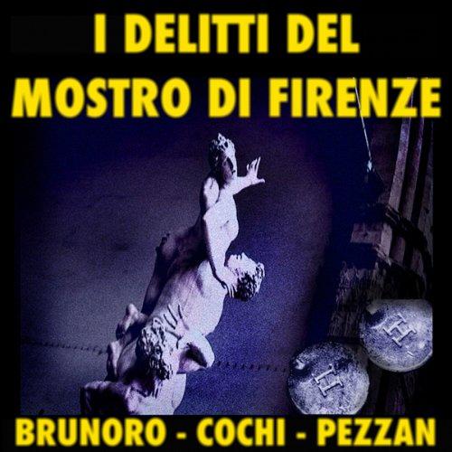 I delitti del mostro di Firenze [The Crimes of the Monster of Florence]  Audiolibri
