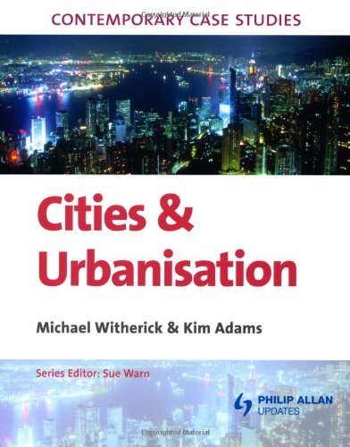 Contemporary Case Studies: Cities and Urbanisation by Adams, Kim, Warn, Sue (2006) Paperback