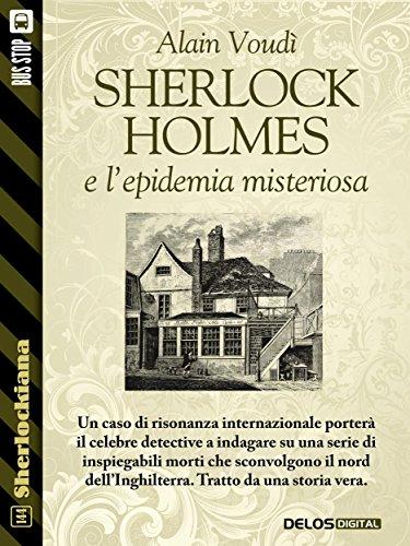 Sherlock Holmes e l'epidemia misteriosa (Sherlockiana) di Alain Voudì