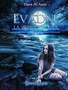 Evadne: La Sirena Perduta di [Al Azem, Diana]