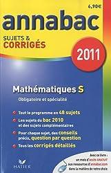 Mathématiques S, Enseignement obligatoire et de spécialité : Sujets et corrigés 2011