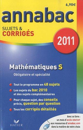 Mathmatiques S, Enseignement obligatoire et de spcialit : Sujets et corrigs 2011
