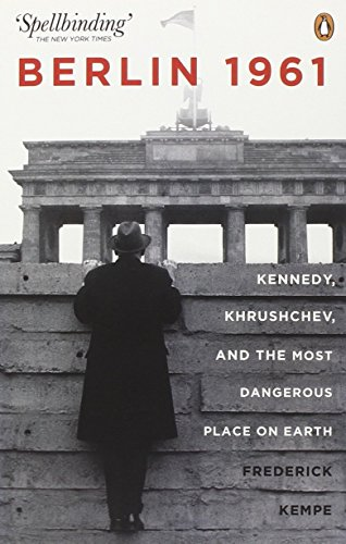 Berlin 1961: Kennedy, Khruschev, and the Most Dangerous Place on Earth by Frederick Kempe (7-Jun-2012) Paperback