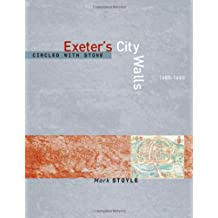 Circled With Stone: Exeter's City Walls, 1485-1660