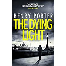 The Dying Light: Terrifyingly plausible surveillance thriller from an espionage master