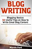 #6: Blog Writing: Blogging Basics: 32 Useful Tips on How to Write Great Blog Content