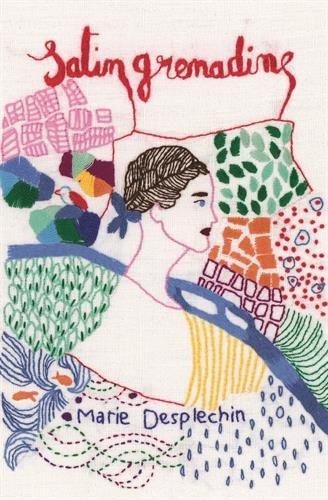Satin grenadine par Marie Desplechin