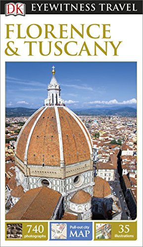 DK Eyewitness Travel Guide. Florence & Tuscany