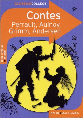 Contes: Charles Perrault, Mme d'Aulnoy, Jacob et Wilhelm Grimm, Hans Christian Andersen (Classicocollège) por Collectifs