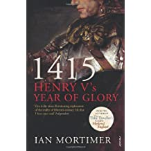 [ 1415 - Henry V'S Year Of Glory ] By Mortimer, Ian ( Author ) Sep-2010 [ Paperback ] 1415 - Henry V's Year of Glory