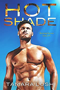 Hot Shade (Burning Secrets) by [Tamara Lush]
