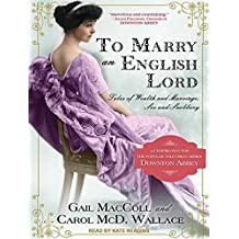 To Marry an English Lord by Gail MacColl (2014-05-27)