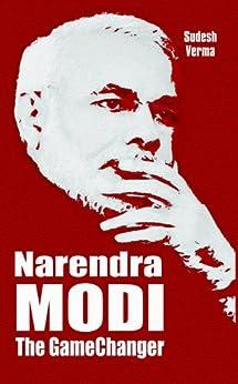 Narendra Modi - The GameChanger by [Vema, Sudesh]