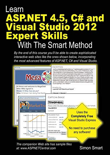 Learn ASP.NET 4.5, C# and Visual Studio 2012 Expert Skills with The Smart Method: Courseware tutorial for self-instruction to expert level (Visual Studio Tutorial)