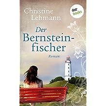 Der Bernsteinfischer: Roman